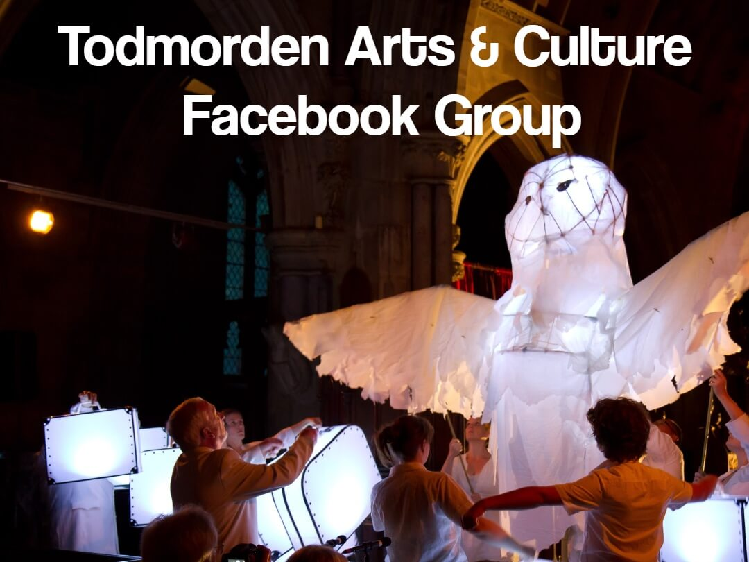 Feedback from Todmorden Arts & Culture Ideas Facebook Group