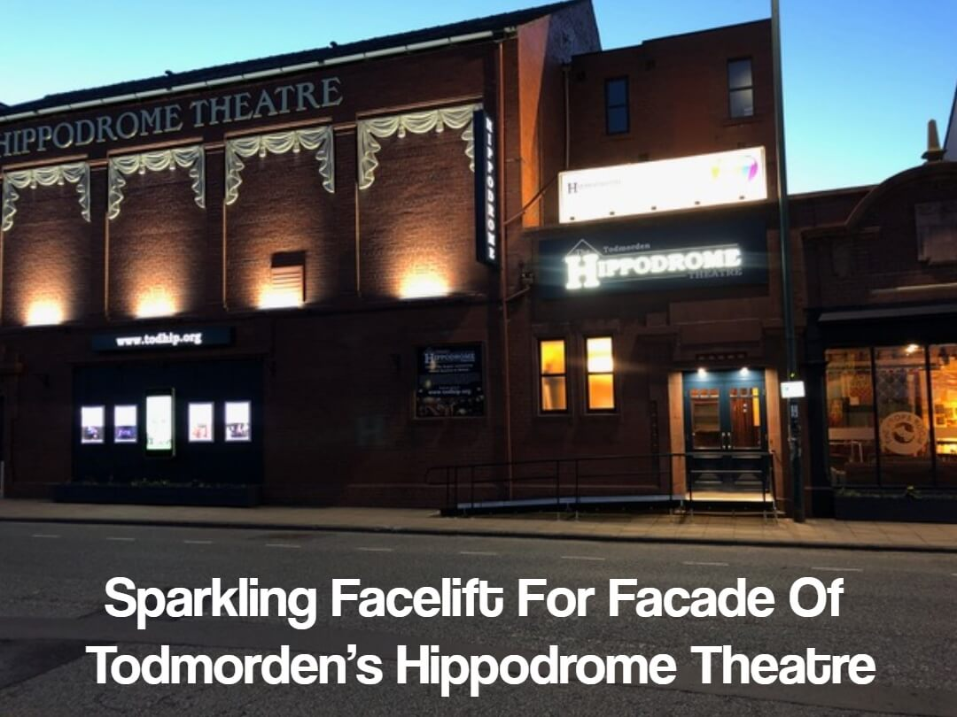 Sparkling Facelift for Facade of Todmorden's Hippodrome Theatre