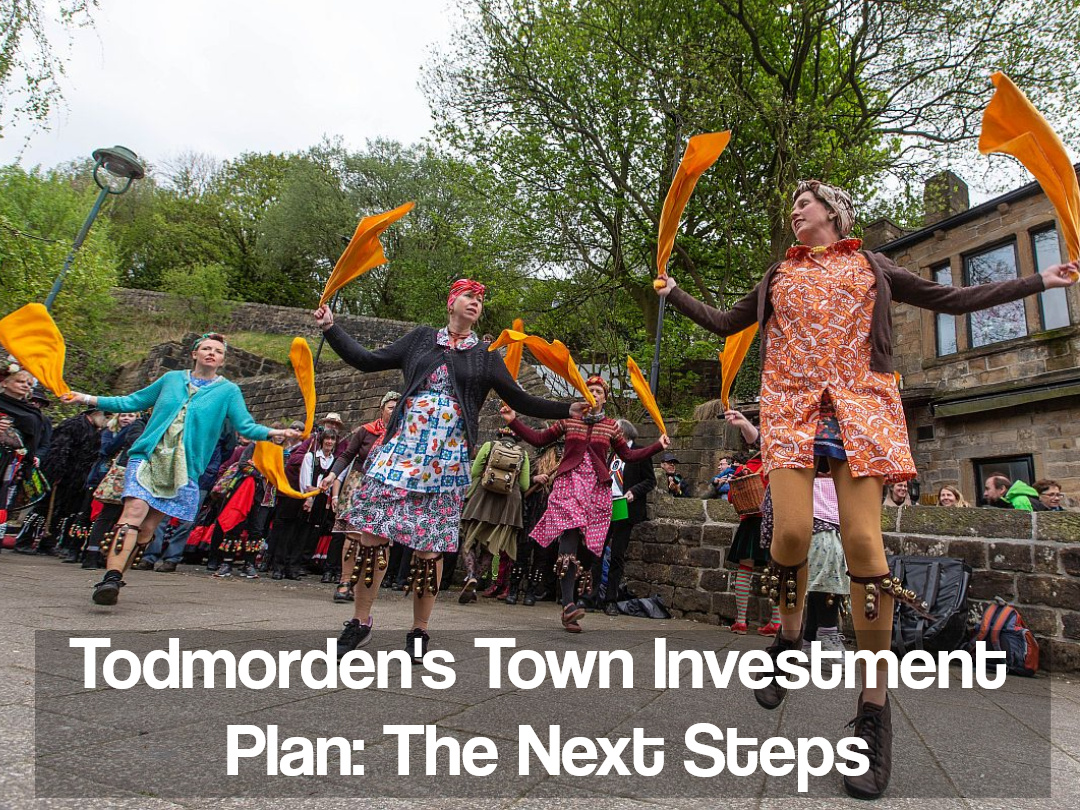 Todmorden's Town Investment Plan: The Next Steps
